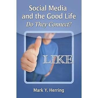 Social Media and the Good Life - Do They Connect? by Mark Y. Herring -