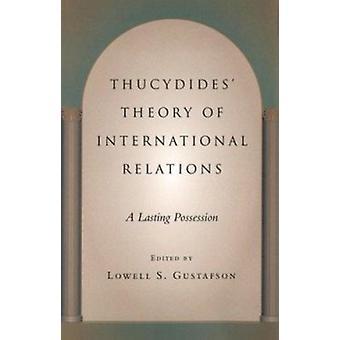 Thucydides' Theory of International Relations - A Lasting Possession b