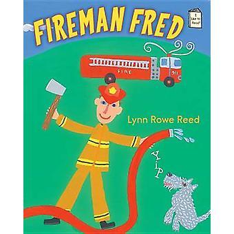 Fireman Fred by Lynn Rowe Reed - Lynn Rowe Reed - 9780823431823 Book