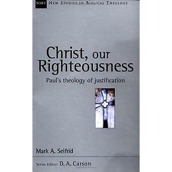 Christ - Our Righteousness - An Introduction to the Orthodox Tradition