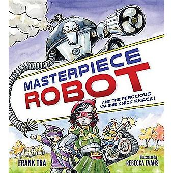 Masterpiece Robot - And the Ferocious Valerie Knick Knack! by Frank Tr