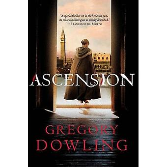 Ascension by Gregory Dowling - 9781250108524 Book