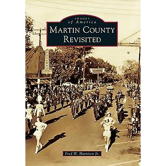 Martin County Revisited by Fred W Harrison - 9781467120524 Book