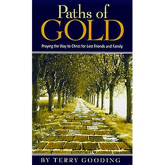 Paths of Gold - Praying the Way to Christ for Lost Friends and Family