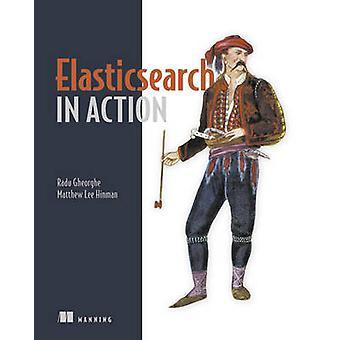 Elasticsearch in Action by Radu Gheorghe - Matthew Lee Hinman - 97816
