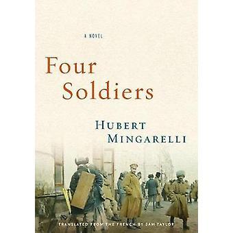 Four Soldiers - A Novel by Four Soldiers - A Novel - 9781620974407 Book