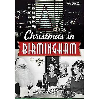 Christmas in Birmingham by Tim Hollis - 9781626197022 Book