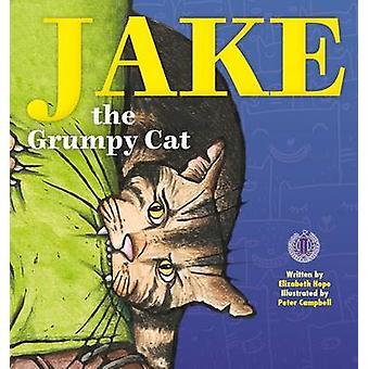 Jake the Grumpy Cat by Elizabeth Hope - 9781776500987 Book