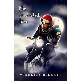 The Broomstick Bike by Veronica Bennett - 9781908195036 Book