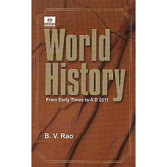 World History - From Early Times to AD 2011 by B. V. Rao - 97881207884