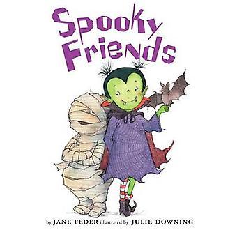 Spooky Friends by Jane Feder - Julie Downing - 9780545478151 Book