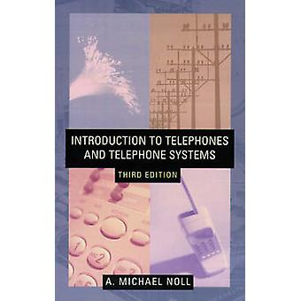 Introduction to Telephones and Telephone Systems Third Edition by Noll & A. Michael