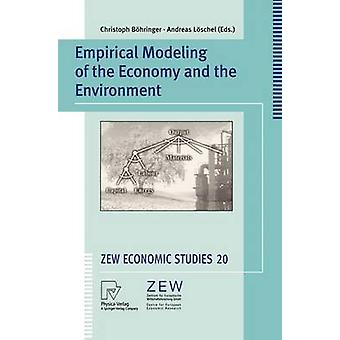 Empirical Modeling of the Economy and the Environment by Bhringer & Christoph