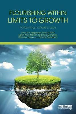 Flourishing Within Limits to Growth  FolFaibleing natures way by Jrgensen & Sven Erik