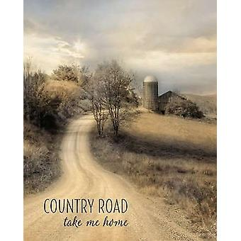 Country Roads Take Me Home Poster Print by Lori Deiter (16 x 20)
