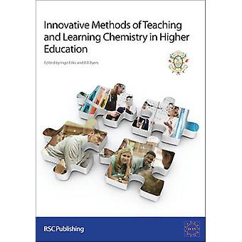 Innovative Methods of Teaching and Learning Chemistry in Hig by I Eilks
