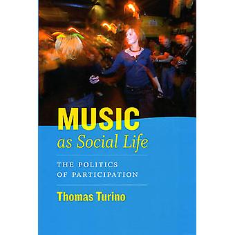 Music as Social Life - The Politics of Participation (annotated editio