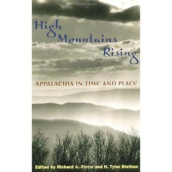 High Mountains Rising - Appalachia in Time and Place by Richard A. Str