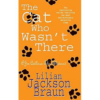 The Cat Who Wasn't There by Lilian Jackson Braun - 9780747241348 Book