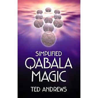 Simplified Qabala Magic (2nd) by Ted Andrews - 9780738703947 Book