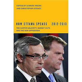 How Ottawa Spends - 2012-2013 - The Harper Majority - Budget Cuts - an