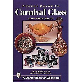 Pocket Guide to Carnival Glass by Monica Lynn Clements - Patricia Ros
