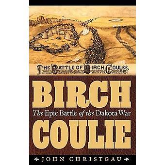 Brzoza Coulie - Epicka Bitwa wojny Dakota przez John Christgau - 9