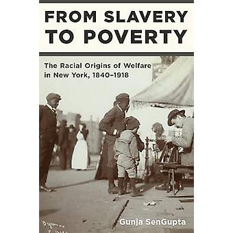 From Slavery to Poverty - The Racial Origins of Welfare in New York -