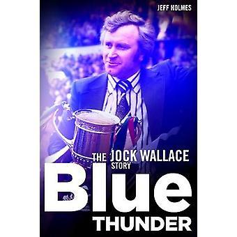 Blue Thunder - Jock Wallace berättelsen av Jeff Holmes - 9781785311499 B