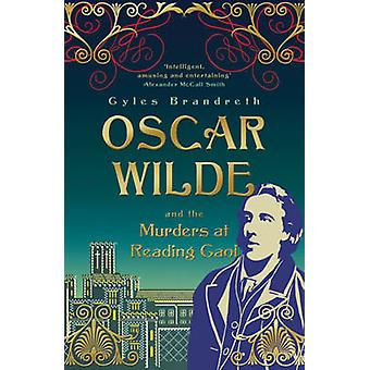 Oscar Wilde et les meurtres commis à Reading Gaol de Gyles Brandreth - 9781