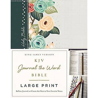KJV - Journal the Word Bible - Large Print - Reflect - Journal - or Cr