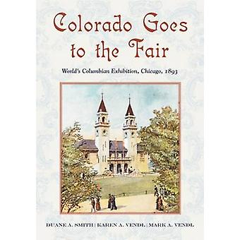 Colorado Goes to the Fair - World's Columbian Exposition - Chicago - 1