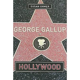 George Gallup in Hollywood by Susan Ohmer - 9780231121330 Book