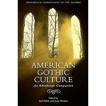 American Gothic Culture - An Edinburgh Companion by Associate Professo