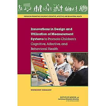 Innovasjoner i Design og utnyttelse av målesystemer for å fremme barn er kognitive, affektive og atferdsmessige...