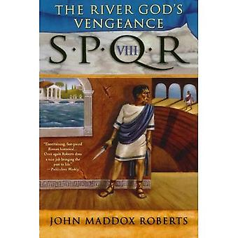 The River God's Vengeance (SPQR)