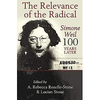 Relevance of the Radical : Simone Weil 100 Years Later