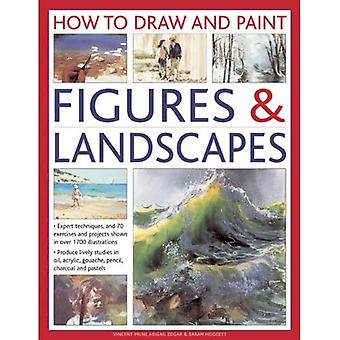 How to Draw and Paint Figures & Landscapes: Expert Techniques, and 70 Exercises and Projects Shown in Over 1700...