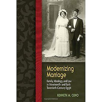 Modernizing Marriage: Family, Ideology, and Law in Nineteenth- and Early Twentieth-Century Egypt (Gender an Globalization)