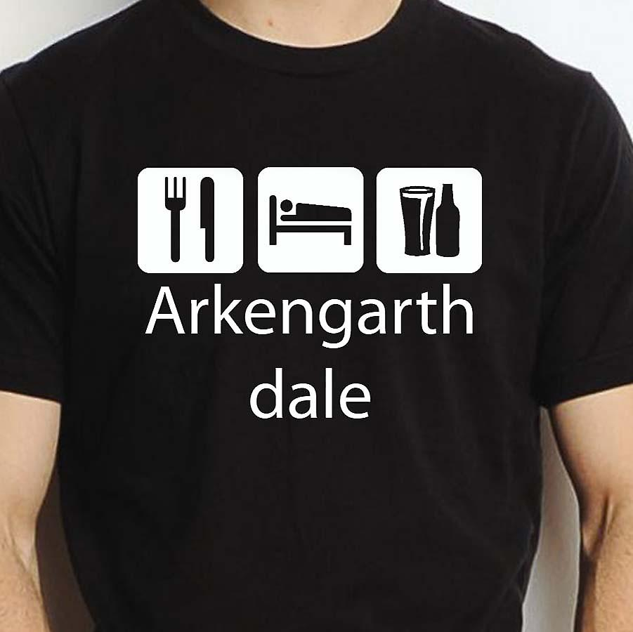 Eat Sleep Drink Arkengarthdale Black Hand Printed T shirt Arkengarthdale Town