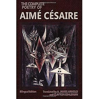 The Complete Poetry of Aime Cesaire: Bilingual Edition - Wesleyan Poetry Series