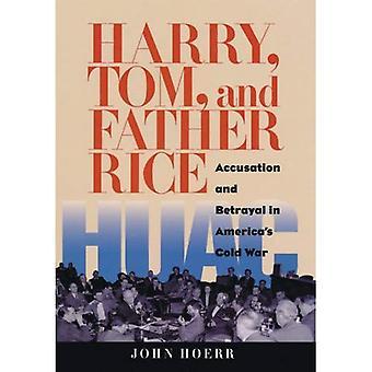 Harry und Tom Vater Reis: Anklage und Verrat im Amerika des Kalten Krieges