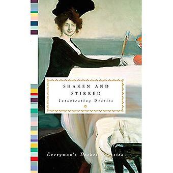 Shaken and Stirred: Intoxicating Stories (Everyman's Pocket Classics)