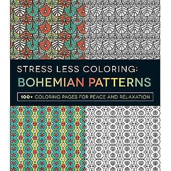 Stress Less Colouring: Bohemian Patterns: 100+ Colouring Pages for Peace and Relaxation (Stress Less Coloring)