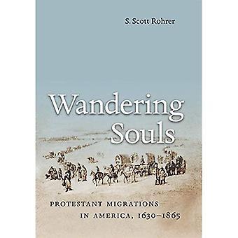 Vagando las almas: Protestante las migraciones en América, 1630-1865