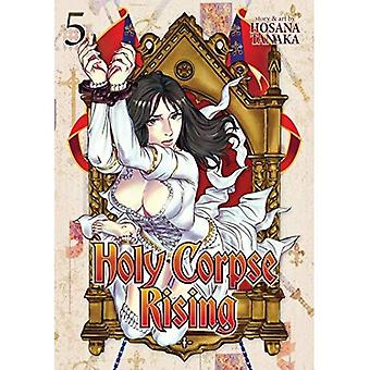 Holy Corpse Rising Vol. 5