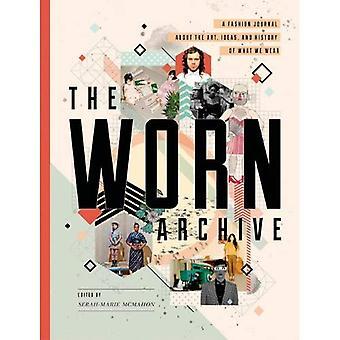 Slitna arkivet: En mode tidning om den konst, idéer, & historia av vad vi slitage
