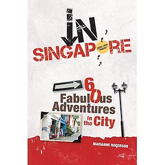 In Singapore: 60 Fabulous Adventures in the City. by Marianne Rogerson