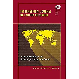 A Just Transition for All: Can the Past Inform the Future?, International Journal of Labour Research