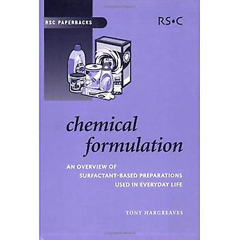 Chemical Formulation: an Overview of Surfactant-Based Chemical Preparations Used in Everyday Life (RSC Paperbacks)